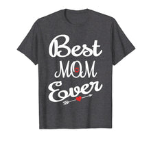 Load image into Gallery viewer, Best Mom Ever Mothers Day T-Shirt Gifts for Mom
