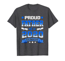 Load image into Gallery viewer, Proud Father Of A Class Of 2020 Senior Tshirt Graduation Gif