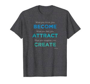 Buddha Quote T-Shirt: What You Think You Become