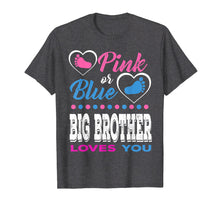Load image into Gallery viewer, Pink or Blue Big Brother Loves You-Gender Reveal Shirt