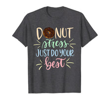 Load image into Gallery viewer, Donut Stress Just Do Your Best Testing Days T-Shirt Teacher