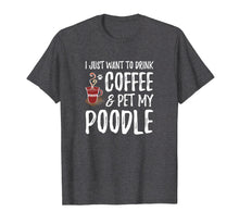 Load image into Gallery viewer, Coffee and Poodle T-Shirt for Poodle Dog Mom