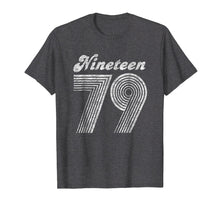 Load image into Gallery viewer, CuteComfy 40th Birthday Gift Nineteen 79 1979 Shirt