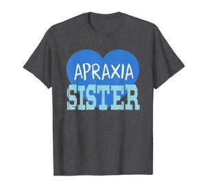 Apraxia Awareness Shirt Sister Love & Support Apraxia Gift