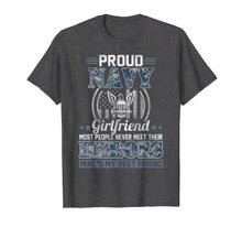 Load image into Gallery viewer, Proud Navy Girlfriend T-Shirt Military Girlfriend Veteran