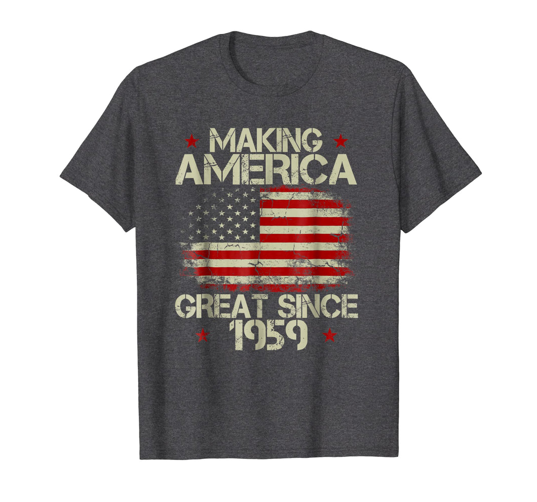 60th Birthday Gifts Making America Great Since 1959 T-Shirt