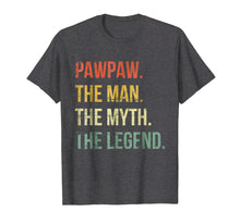 Load image into Gallery viewer, Mens Pawpaw Man Myth Legend Shirt For Dad Father Grandpa