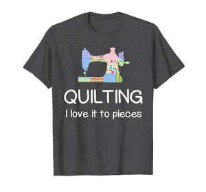 Quilting Shirt Quilter TShirt Seamstress Quilt Pieces Tee