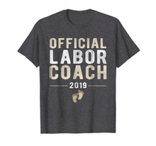 Load image into Gallery viewer, Official Labor Coach 2019 TShirt New Daddy Pregnancy Tee