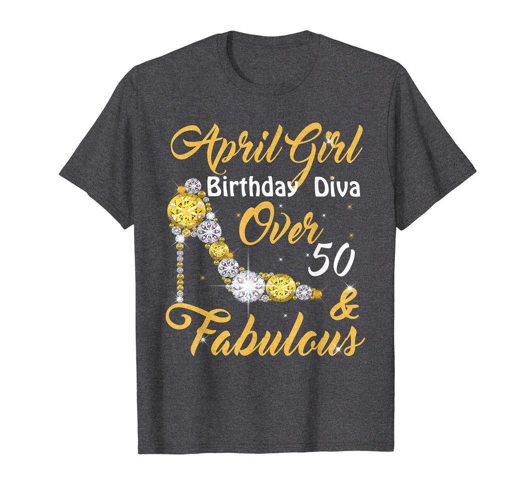 April Girl Birthday Diva Over 50th & Fabulous T-shirt