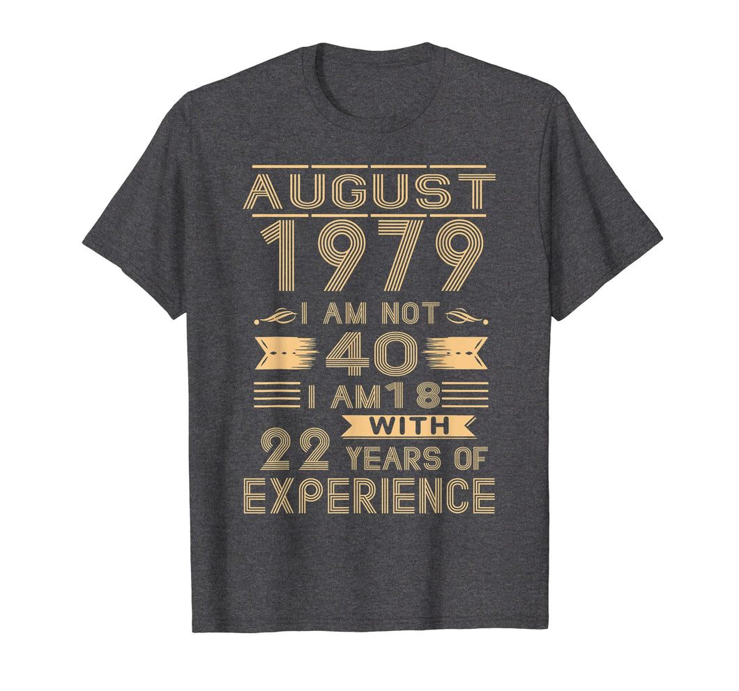 August 1979 I Am Not 40 I Am 18 With 22 Years Of Experience