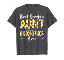 Load image into Gallery viewer, BEST FREAKIN' AUNT & GODMOTHER EVER SUNFLOWER TSHIRT
