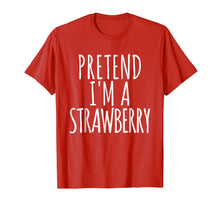 Load image into Gallery viewer, Lazy Funny Halloween Costume TShirt Pretend Im A Strawberry
