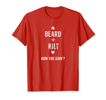 Load image into Gallery viewer, Beard Kilt Funny Scottish Distressed T-Shirt
