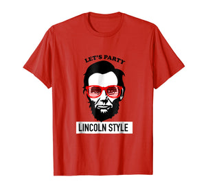 Let's Party Lincoln Style Funny USA Labor Day Party T-Shirt