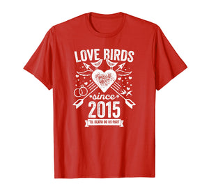 4th Wedding Anniversary Couples Shirt Love Birds Since 2015