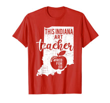 Load image into Gallery viewer, Red For Ed Indiana State Art Teacher Rally RedforEd T-Shirt