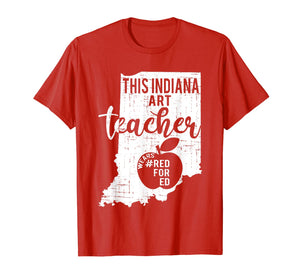 Red For Ed Indiana State Art Teacher Rally RedforEd T-Shirt