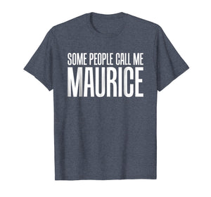 Some People Call Me Maurice Rock and Roll T-Shirt