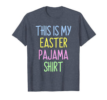 Load image into Gallery viewer, This Is My Easter Pajama Cute T-Shirt