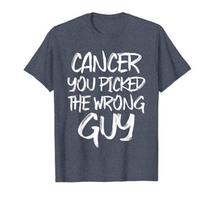 Cancer You Picked The Wrong Guy Fighter T-Shirt