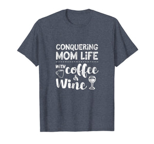 Mom Shirt Sayings Funny Coffee Wine Life Mother's Day Tshirt