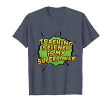 Load image into Gallery viewer, Teaching Science Is My Superpower. Gift Science Teachers
