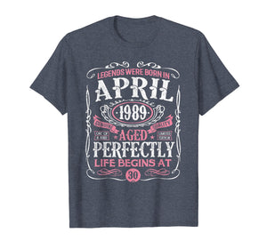 Legends Were Born In April 1989, 30th Birthday Gift Shirt