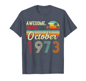 Awesome Since October 1973 46th Birthday Gifts 46 Yrs Old T-Shirt
