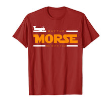 Load image into Gallery viewer, May The Morse Be With You - Ham Radio Shirt Gift