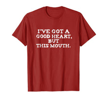 Load image into Gallery viewer, I've Got A Good Heart But This Mouth T Shirt Tee Funny Humor