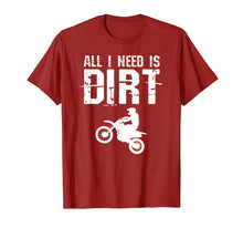 Load image into Gallery viewer, All I Need Is Dirt Bike Motocross Off-Roading T Shirt