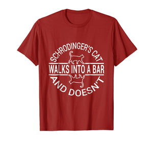 Schrodinger's Cat Walk into bar Tshirt and doesn't shirt