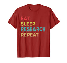Load image into Gallery viewer, Researcher Gift, Eat Sleep Research Repeat Tshirt