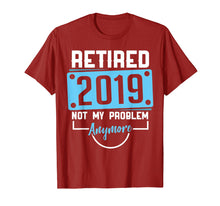 Load image into Gallery viewer, Officially Retired Not My Problem Shirt 2019 Retiring Gift