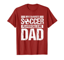 Load image into Gallery viewer, My Favorite Soccer Calls Me Dad Shirt Fathers Day Gift Son