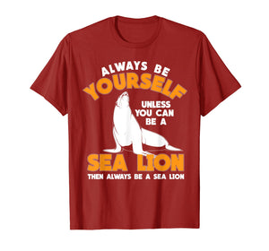 Be A Sea Lion T-Shirt
