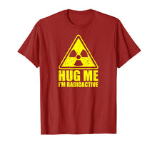 Load image into Gallery viewer, Cancer Awareness: Hug Me I'm Radioactive Shirt