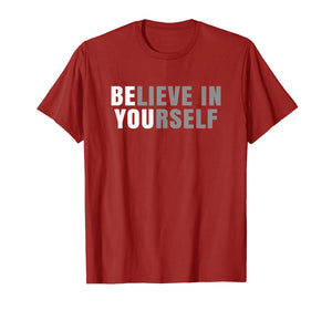 Be You Believe In Yourself Positive Message Quotes Sayings T-Shirt