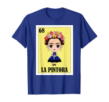 Load image into Gallery viewer, Loteria Shirts - La Pintora T Shirt - Mexican Shirt