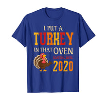 Load image into Gallery viewer, Mens I Put A Turkey In That Oven - thanksgiving pregnant T-Shirt
