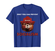 Load image into Gallery viewer, Only You Can Prevent Socialism MAGA And Keep America Great T-Shirt