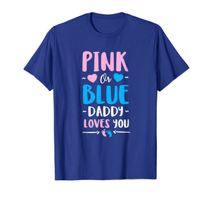 Mens Pink Or Blue Daddy Loves You Shirt Gender Reveal Baby Shower