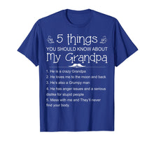 Load image into Gallery viewer, 5 Things You Should Know About My Grandpa Shirt - Funny Gift