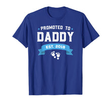 Load image into Gallery viewer, Promoted To Daddy Est. 2018 Gift For New Daddy T-Shirt Baby