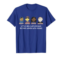 Load image into Gallery viewer, RBG Little Girls With Dreams Become Women With Vision Shirt