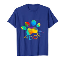 Load image into Gallery viewer, Dog Adoption Adopt Rescue Gift T Shirt For Men Women Kids