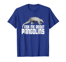 Load image into Gallery viewer, Cool Rare Animal Tshirt - Ask Me About Pangolins Shirt