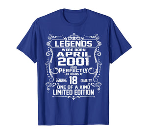 Legends Were Born In April 2001 T Shirt 18th Birthday Gifts