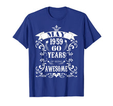 Load image into Gallery viewer, 60th Birthday Gift - Awesome Born in May 1959 T-Shirt